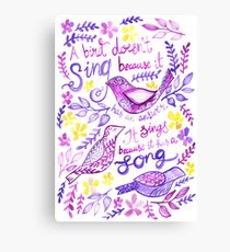 "Illustrated Inspirational Quote ""A bird doesn't sing because it has an answer"" Canvas Print"