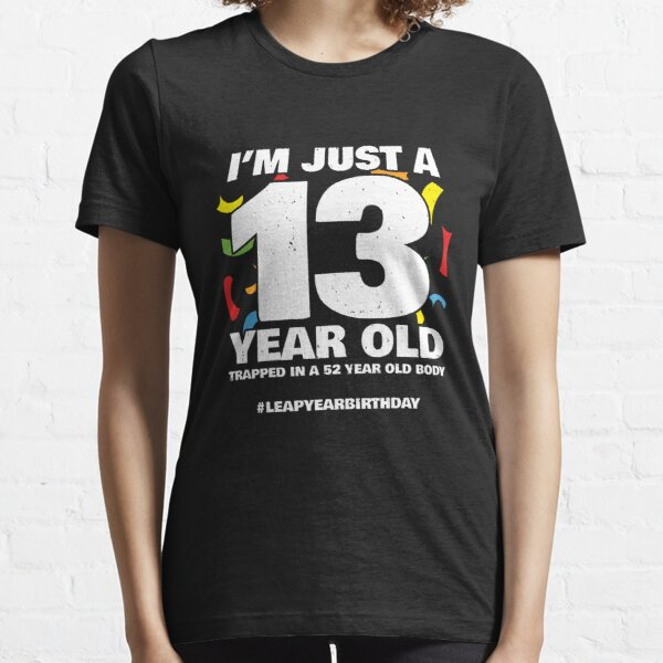52 Year Old Birthday - Leap Year Meme - Leap Day Birthday Essential T-Shirt