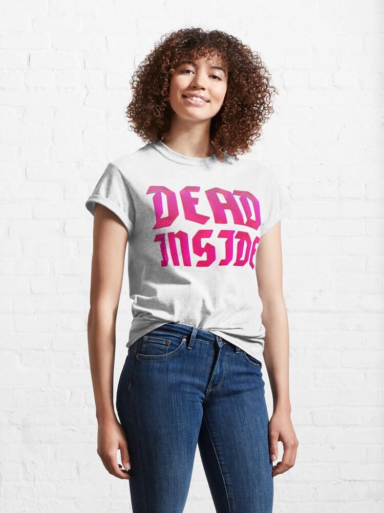 Alternate view of Dead Inside Classic T-Shirt