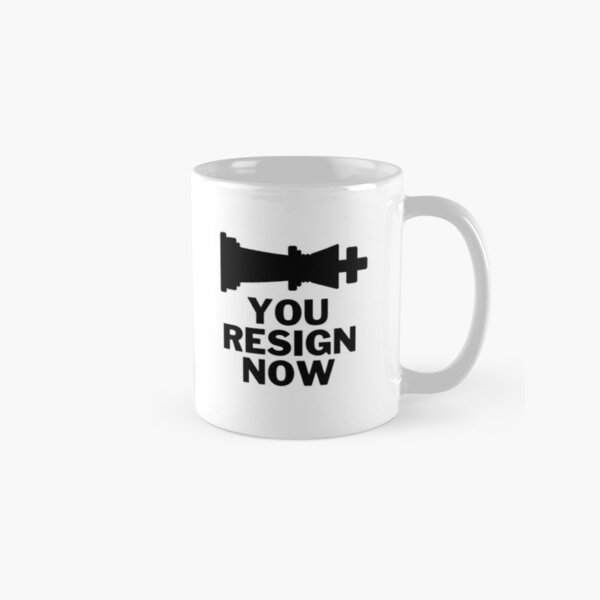 The Queen's - You Resign Now Classic Mug