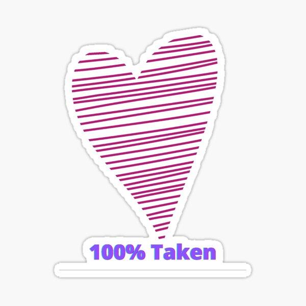 100% Taken Sticker