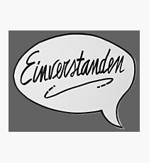 EINVERSTANDEN Photographic Print