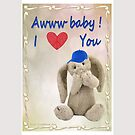 Aww Baby I Love You  by Ann12art