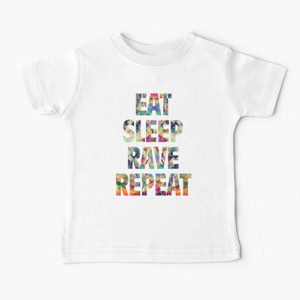 Eat Sleep Rave Repeat Baby T-Shirt