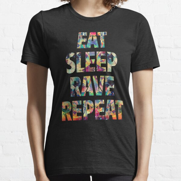 Eat Sleep Rave Repeat Essential T-Shirt