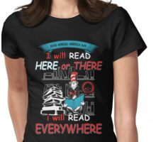 Read Across America - I will Read Every where Womens Fitted T-Shirt