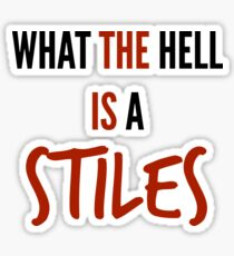 teen wolf - what the hell is a stiles? Sticker