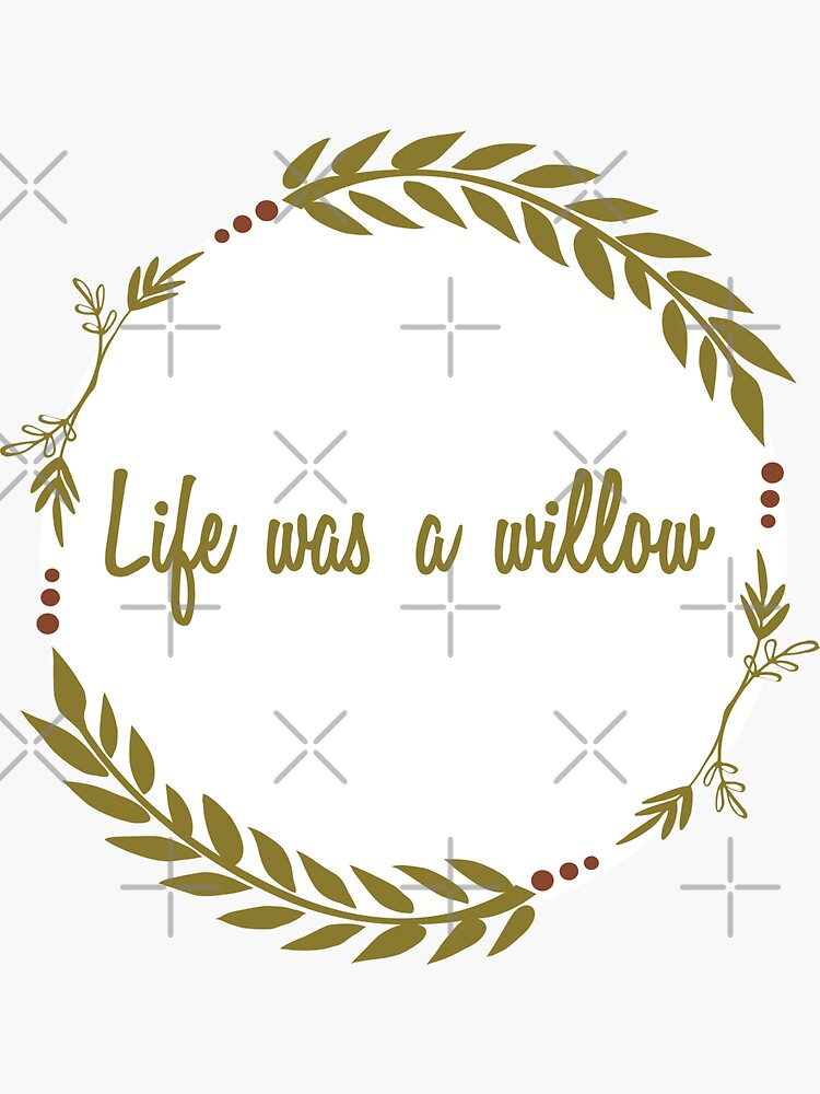Life Was a Willow by chanzds