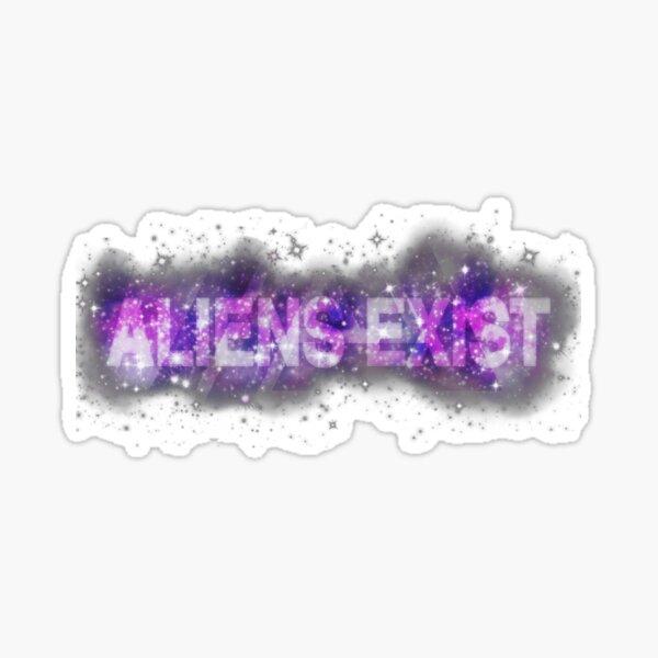ALIENS EXIST on space Sticker