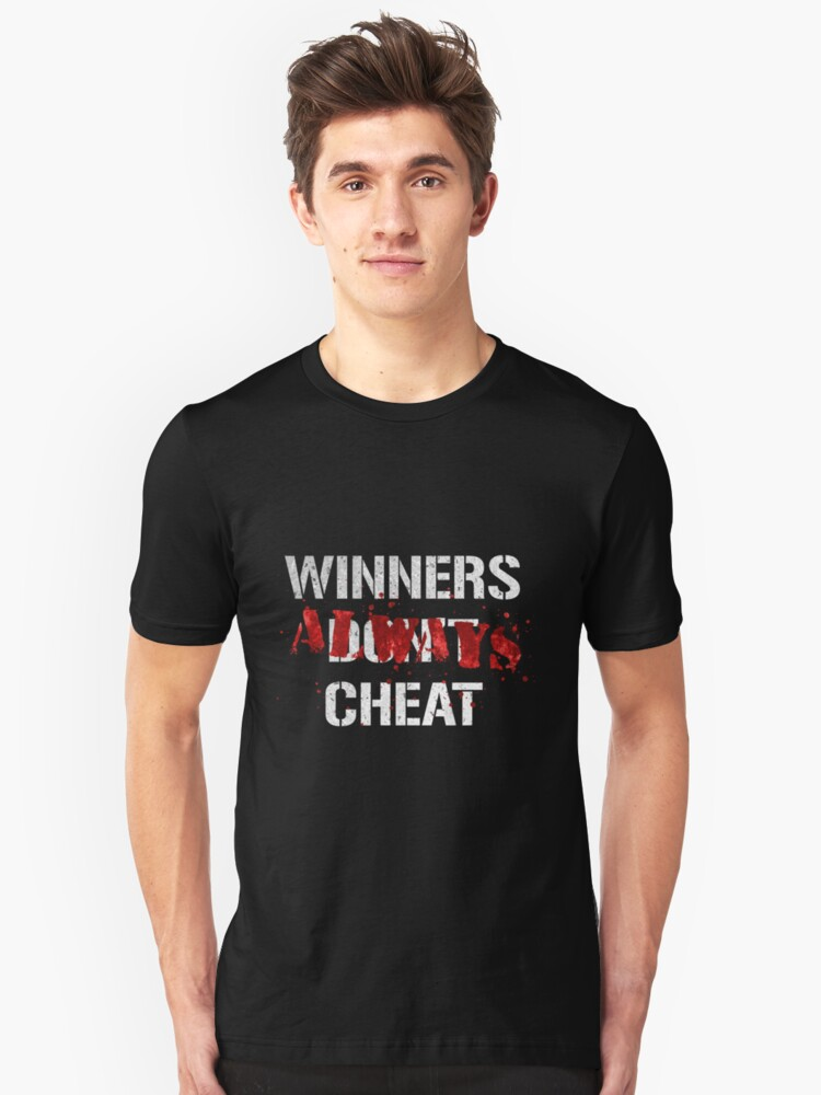 Losers Don't Cheat Unisex T-Shirt Front