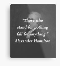 Hamilton - Stand for Nothing Metal Print