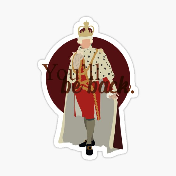 King George, You'll be back! Sticker
