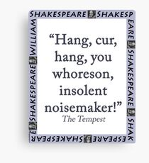 Hang Cur Hang - Shakespeare Canvas Print