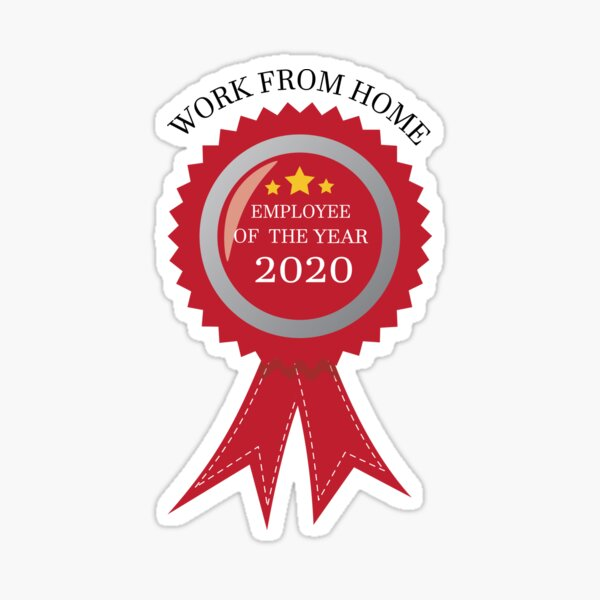 Work from home employee of the year 2020 award Sticker
