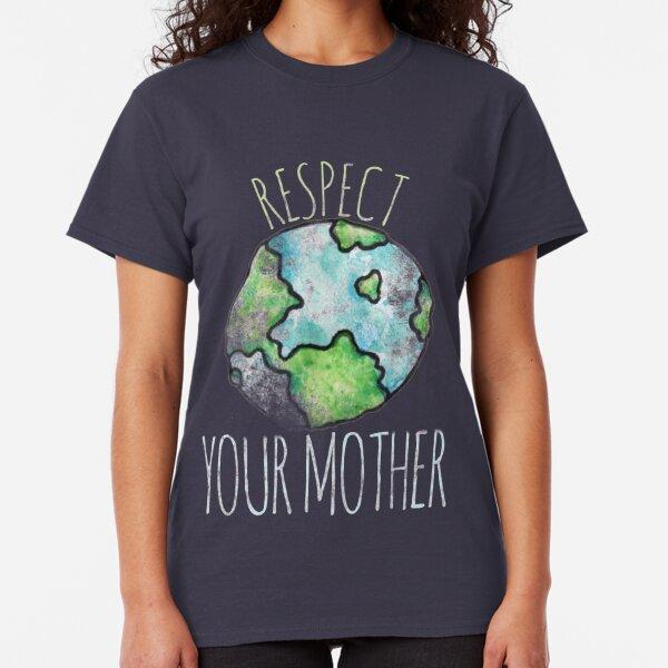 Respektiere deinen Tag der Mutter Erde Classic T-Shirt