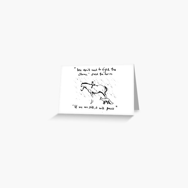 We dont need to fight the storm . If we are still, it will pass , charlie mackesy, guidance, Book lover Greeting Card