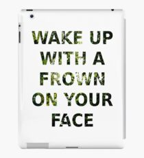 Wake Up With A Frown On Your Face - Green Leaves iPad Case/Skin