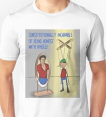 Constitutionally Incapable of Being Honest With Himself  T-Shirt
