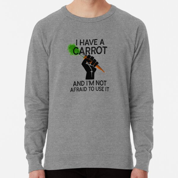 Have a carrot calm yourself Lightweight Sweatshirt