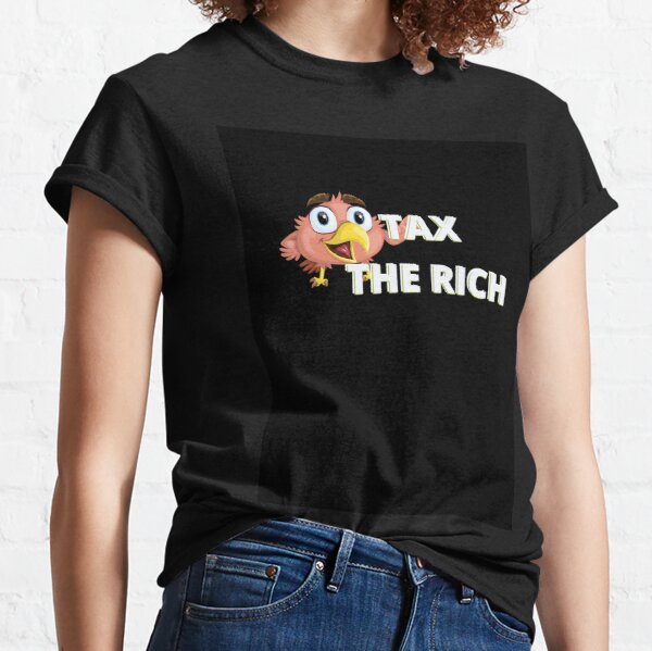 Copy of TAX THE RICH Classic T-Shirt