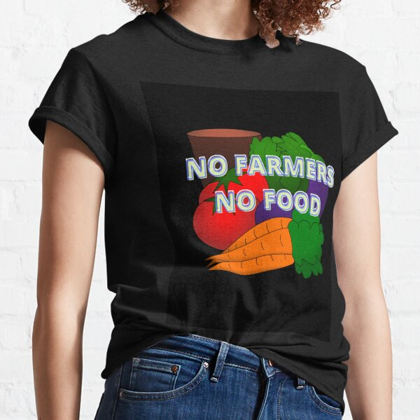 NO FARMERS NO FOOD STICKERS Classic T-Shirt