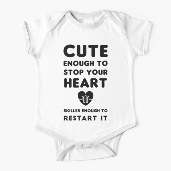 Cute Enough To Stop Your Heart Skilled Enough To Restart It Short Sleeve Baby One-Piece