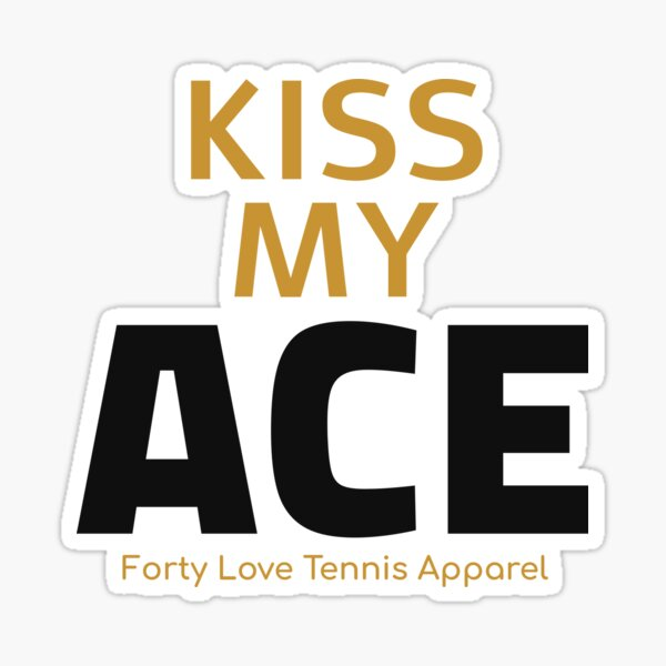 Kiss My Ace By FLTA Sticker