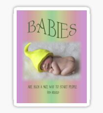 BABIES Are Such A Nice Way To Start People, Clay Babies, No. 4 Sticker