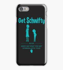 Get Schwifty! iPhone Case/Skin