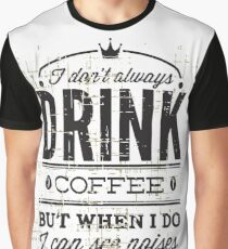 KRW When I Drink Coffee I See Noises Graphic T-Shirt
