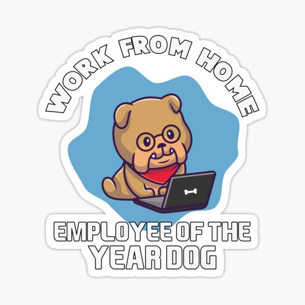 From Home Employee Of The Year Dog Sticker