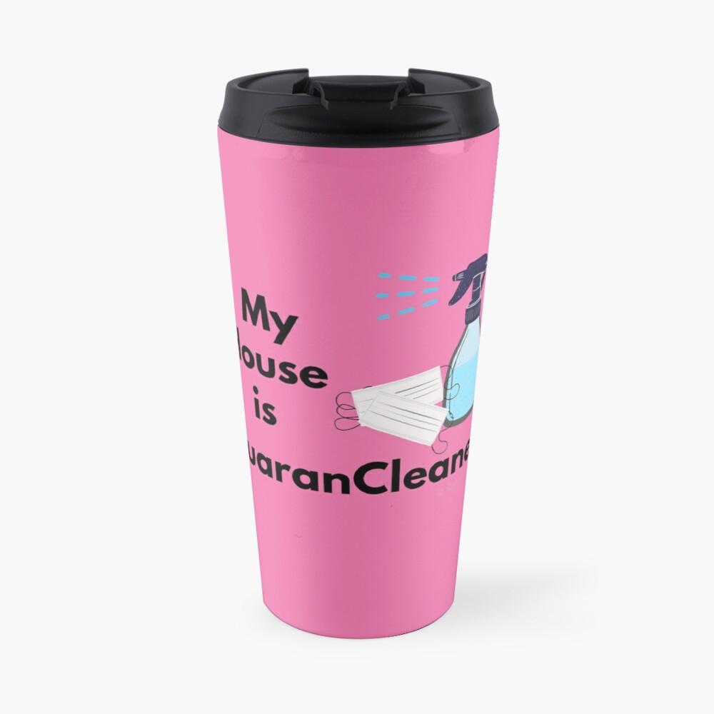My House is QuaranCleaned Funny Housekeeping Gifts Travel Mug