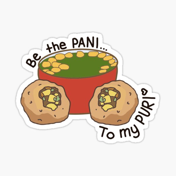 Be the Pani to my Puri Sticker