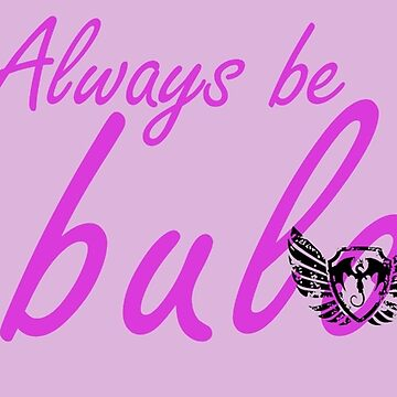 Always be Fabulous  by harrietdenson