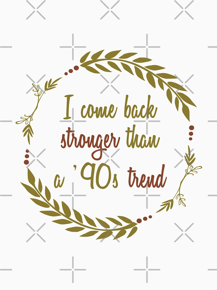 I come Back Stronger Than a '90s Trend Wreath by chanzds