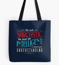 I'm not sarcastic Tote Bag