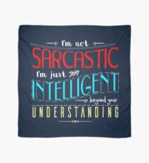 I'm not sarcastic Scarf