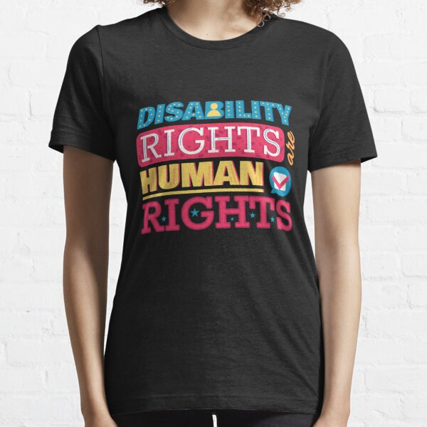 Disability Rights Are Human Rights Essential T-Shirt