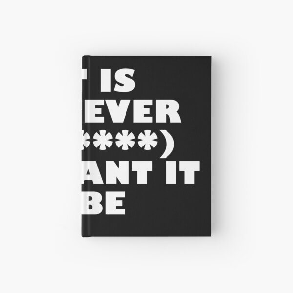 Copy of ART IS WHATEVER YOU WANT IT TO BE - WHITE LOGO Hardcover Journal