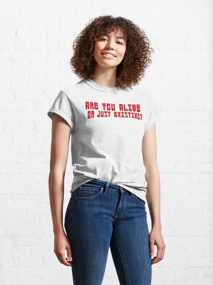 Alternate view of Are You Alive Or Just Existing - Grunge Classic T-Shirt