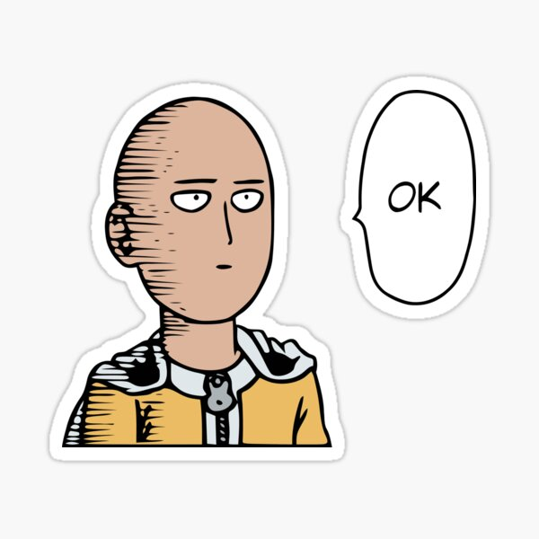 One Punch Man Ok Stickers Redbubble This ability seems to frustrate him as he no longer feels the thrill and adrenaline of fighting a tough battle, which leads to him questioning his past desire of being strong. redbubble