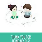 Thank You For Being My PL2 - Anniversary Card by NerdCat