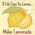 Ornate Vintage Stylized If Live Gives Lemons Make Lemonade by doonidesigns