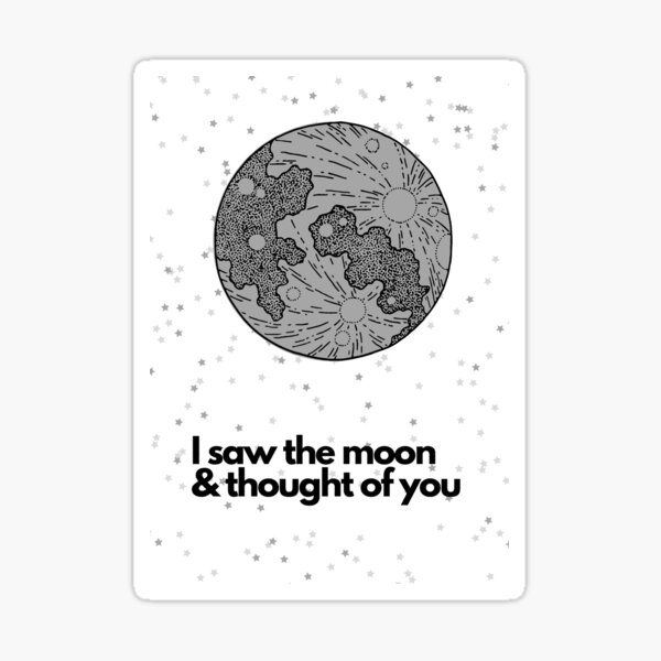I saw the moon and thought of you Sticker