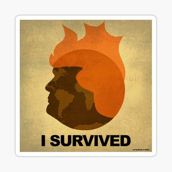 I Survived Trump! Sticker