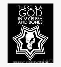There is a God in my Flesh and Bones Photographic Print