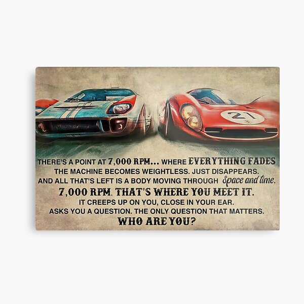 Ford vs Ferrari There's A Point At 7000 RPM Where Everything Fades Metal Print
