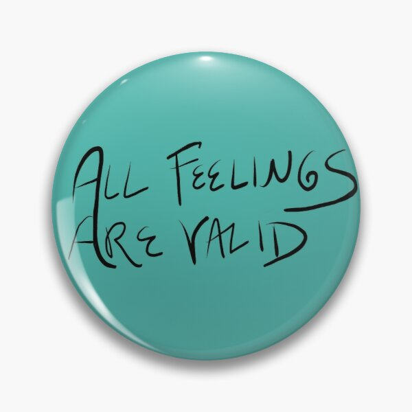 All Feelings Are Valid Inspirational Quote Pin