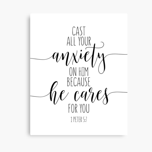 Cast All Your Anxiety On Him Because He Cares For You, 1 Peter 5:7, Bible Verse Canvas Print