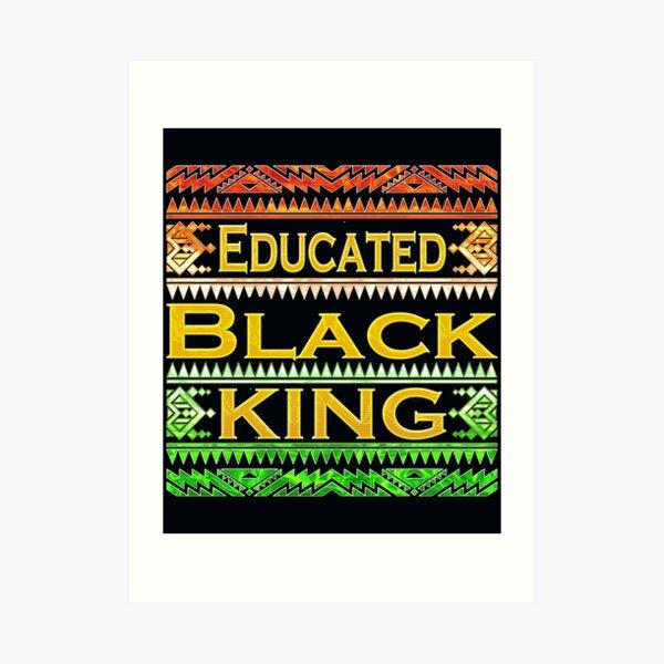 Camisa Dashiki Educated Black KING - Orgullo africano negro Melanin Educated Gifts Lámina artística